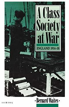 A Class Society at War: England, 1914-1918 9780907582656