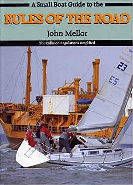 A Small Boat Guide to the Rules of the Road: The Collision Regulations Simplified 9780906754542