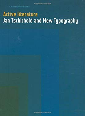 Active Literature: Jan Tschichold and New Typography 9780907259329