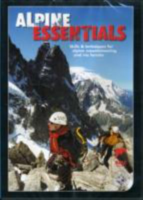 Alpine Essentials: Skills and Techniques for Alpine Mountaineering and Via Ferratas