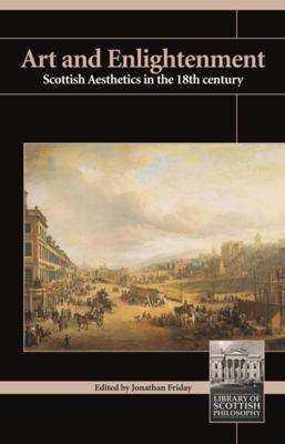 Art and Enlightenment: Scottish Aesthetics in the Eighteenth Century 9780907845768