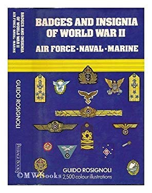 Badges and Insignia of World War II: Air Force, Naval, Marine [with 2,500 color illustrations]