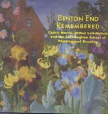 Benton End Remembered: Cedric Morris, Arthur Lett-Haines and the East Anglian School of Painting and Drawing 9780906290699