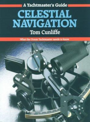 Celestial Navigation: What the Ocean Yachtmaster Needs to Know 9780906754399