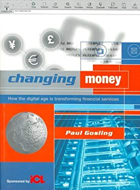 Changing Money: How the Digital Age is Transforming Financial Services 9780906097458