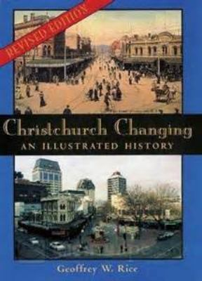 Christchurch Changing: An Illustrated History 9780908812530