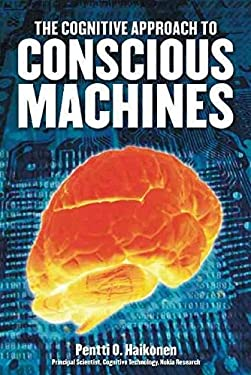 Cognitive Approach to Conscious Machines 9780907845423