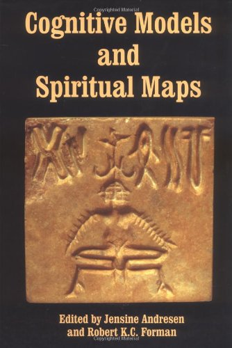 Cognitive Models and Spiritual Maps: Interdisciplinary Explorations of Religious Experience 9780907845133