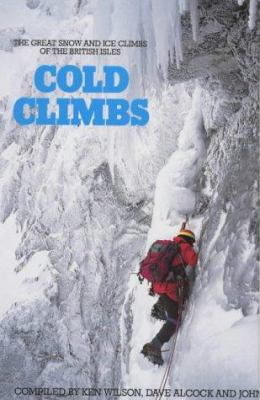Cold Climbs: The Great Snow and Ice Climbs of the British Isles 9780906371169
