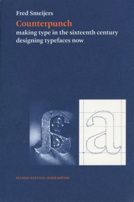 Counterpunch, 2nd Edition: Making Type in the Sixteenth Century Designing Typefaces Now 9780907259428