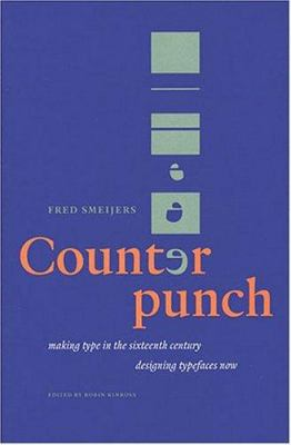 Counterpunch: Making Type in the 16th Century, Designing Typefaces Now 9780907259060