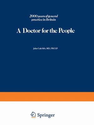 Doctor for the People: 2000 Years of General Practice in Britain 9780906141298