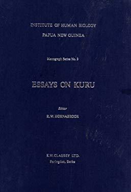 Essays on kuru (Monograph series - Institute of Human Biology, Papua New Guinea, 3)