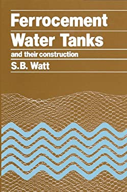 Ferrocement Water Tanks and Their Construction 9780903031516