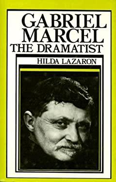 Gabriel Marcel the Dramatist 9780901072771