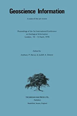 Geoscience Information:: A State-Of-The Art Review: Proceedings of the First International Conference on Geological Information, London, 10-12 9780906716007