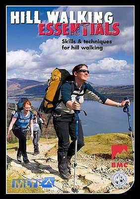Hill Walking Essentials: Skills and Techniques for Hill Walking 9780903908146