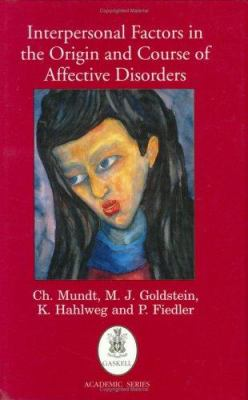 Interpersonal Factors in the Origin and Course of Affective Disorders 9780902241909