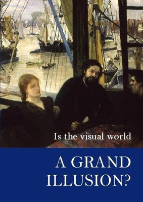Is the Visual World a Grand Illusion? 9780907845232