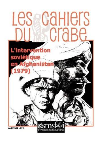 L'Intervention Sovitique En Afghanistan (1979 - Les Cahiers Du Crabe