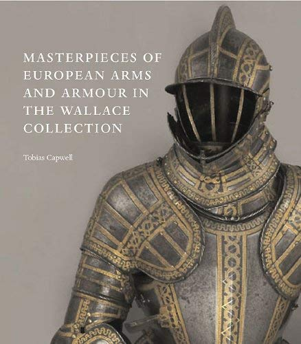 Masterpieces of European Arms and Armour in the Wallace Collection 9780900785863