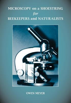 Microscopy on a Shoestring for Beekeepers and Naturalists 9780907908104