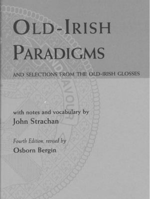 Old-Irish Paradigms and Selections from the Old-Irish Glosses 9780901714350