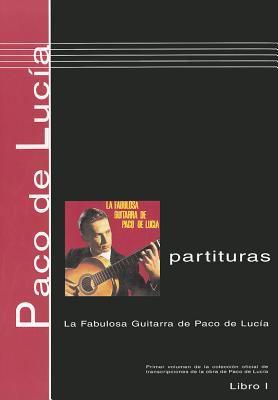 Paco de Lucia, Libro 1: Partituras: La Fabulosa Guitarra 9780901310309