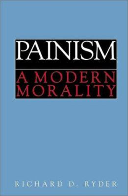 Painism: A Modern Morality 9780900001468