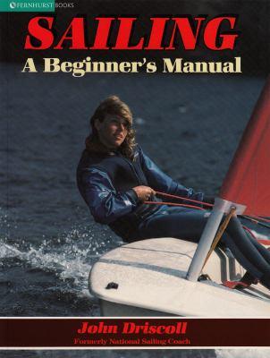 Sailing: A Beginners Manual 9780906754283