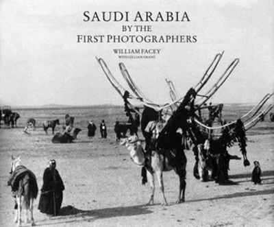 Saudi Arabia by the First Photographers 9780905743745