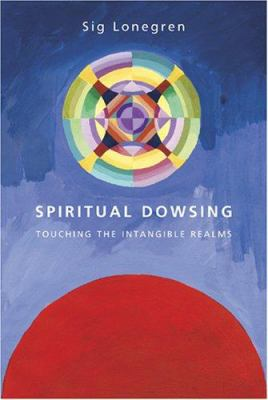 Spiritual Dowsing: Tools for Exploring the Intangible Realms 9780906362709