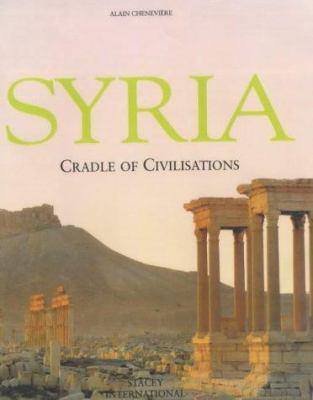 Syria: Cradle of Civilizations 9780905743998