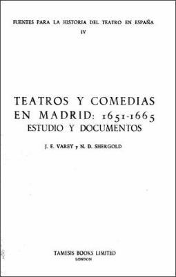 Teatros y Comedias En Madrid 1651-65 Teatros y Comedias En Madrid 1651-65 Teatros y Comedias En Madrid 1651-65: Estudio y Documentos Estudio y Documen 9780900411557