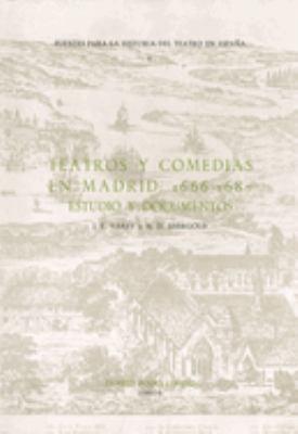 Teatros y Comedias En Madrid: 1666-1687 Teatros y Comedias En Madrid: 1666-1687 Teatros y Comedias En Madrid: 1666-1687: Estudio y Documentos Estudio 9780900411892