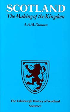 The Edinburgh History of Scotland Vol. 1: The Making of the Kingdom