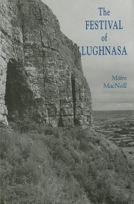 The Festival of Lughnasa: A Study of the Survival of the Celtic Festival of the Beginning of Harvest 9780906426104