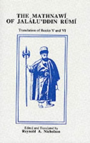 The Mathnawi of Jalalu'ddin Rumi, Volume VI 9780906094105