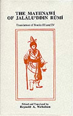 The Mathnawi of Jalaluddin Rumi, Volume 4 9780906094099