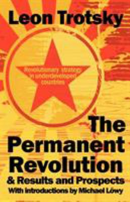 The Permanent Revolution & Results and Prospects 9780902869929