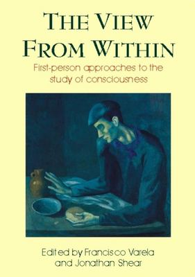 The View from Within: First-Person Approaches to the Study of Consciousness 9780907845256