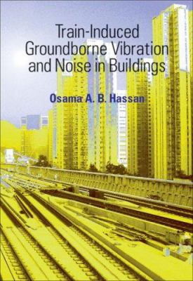 Train-Induced Groundborne Vibration and Noise in Buildings 9780906522431