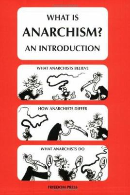 What Is Anarchism?: An Introduction 9780900384660