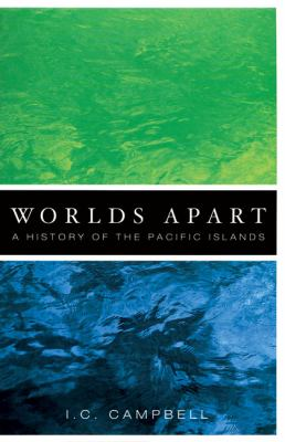 Worlds Apart: A History of the Pacific Islands 9780908812998