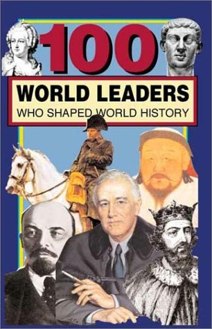 100 World Leaders: Who Shaped World History 9780912517469