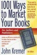 1001 Ways to Market Your Books: For Authors and Publishers 9780912411491