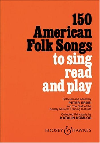 150 American Folk Songs to Sing, Read and Play 9780913932049