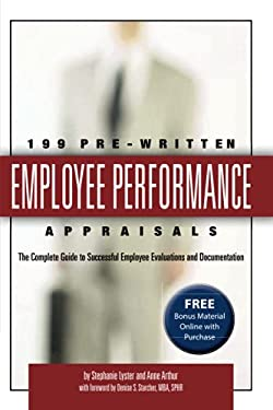 199 Pre-Written Employee Performance Appraisals: The Complete Guide to Successful Employee Evaluations and Documentation [With CDROM] 9780910627764