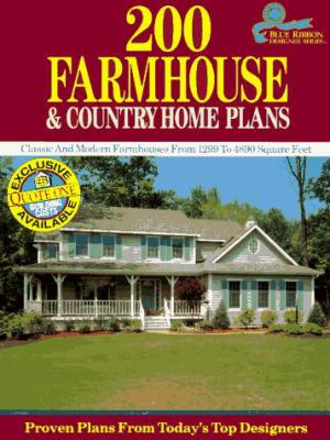 200 Farmhouse and Country Home Plans: Classic and Modern Farmhouses from 1299 to 4890 Square Feet 9780918894960