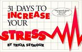 31 Days to Increase Your Stress